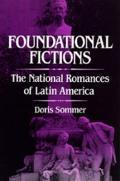 Foundational Fictions, Volume 8: The National Romances of Latin America