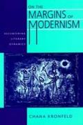 On the Margins of Modernism: Decentering Literary Dynamics