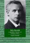 B?la Bart?k: Composition, Concepts, and Autograph Sources