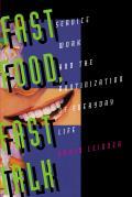 Fast Food Fast Talk Service Work & The