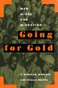 Going for Gold, Volume 51: Men, Mines, and Migration