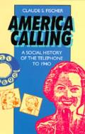America Calling A Social History of the Telephone to 1940