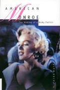 American Monroe The Making of a Body Politic