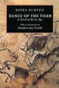 Dance of the Tiger A Novel of the Ice Age