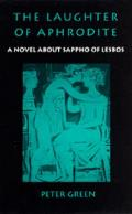 The Laughter of Aphrodite: A Novel about Sappho of Lesbos
