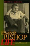 Elizabeth Bishop Life & the Memory of It