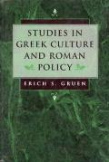 Studies in Greek Culture & Roman Policy