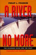 River No More The Colorado River & the West Expanded & Updated Edition