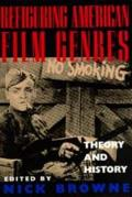 Refiguring American Film Genres Theory & History
