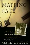 Mapping Fate A Memoir of Family Risk & Genetic Research