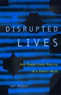 Disrupted Lives: How People Create Meaning in Chaotic World