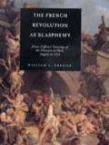 The French Revolution as Blasphemy, Volume 6: Johan Zoffany's Paintings of the Massacre at Paris, August 10, 1792