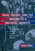 Race, Police, and the Making of a Political Identity: Mexican Americans and the Los Angeles Police Department, 1900-1945