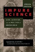 Impure Science, Volume 7: Aids, Activism, and the Politics of Knowledge