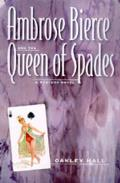 Ambrose Bierce and the Queen of Spades: A Mystery Novel