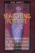 Searching for Life: The Grandmothers of the Plaza de Mayo and the Disappeared Children of Argentina