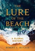 Lure of the Beach A Global History
