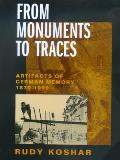 From Monuments to Traces, Volume 24: Artifacts of German Memory, 1870-1990