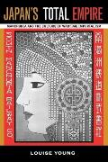 Japans Total Empire Manchuria Culture Wartime Imperial