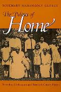 Politics of Home: Postcolonial Relocations Twentieth-Cent