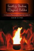 Earthly Bodies Magical Selves Contemporary Pagans & the Search for Community