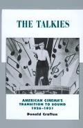 The Talkies, 4: American Cinema's Transition to Sound, 1926-1931