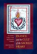 France and the Cult of the Sacred Heart, Volume 39: An Epic Tale for Modern Times