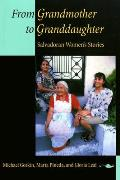 From Grandmother to Granddaughter: Salvadoran Women's Stories