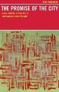 Promise of the City Space Identity & Politics in Contemporary Social Thought