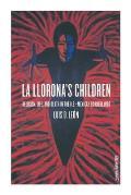 La Llorona's Children: Religion, Life, and Death in the U.S.-Mexican Borderlands