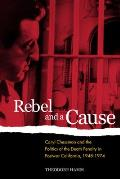 Rebel & a Cause Caryl Chessman & the Politics of the Death Penalty in Postwar California 1948 1974