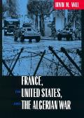 France the United States & the Algerian War