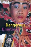 Dangerous Emotions