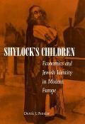 Shylock's Children: Economics and Jewish Identity in Modern Europe