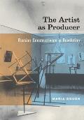 Artist as Producer Russian Constructivism in Revolution