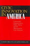 Civic Innovation in America Community Empowerment Public Policy & the Movement for Civic Renewal