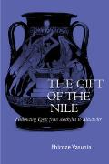 The Gift of the Nile, Volume 8: Hellenizing Egypt from Aeschylus to Alexander