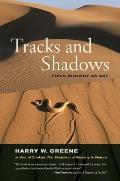 Tracks & Shadows Field Biology as Art