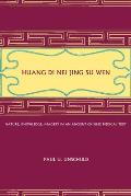 Huang Di Nei Jing Su Wen: Nature, Knowledge, Imagery in an Ancient Chinese Medical Text: With an Appendix: The Doctrine of the Five Periods and