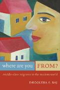 Where Are You From?: Middle-Class Migrants in the Modern World
