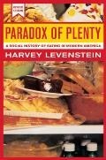 Paradox of Plenty A Social History of Eating in Modern America