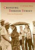 Crossing Border Street: A Civil Rights Memoir