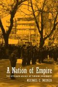 A Nation of Empire: The Ottoman Legacy of Turkish Modernity