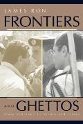 Frontiers & Ghettos State Violence in Serbia & Israel