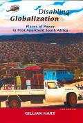 Disabling Globalization Places of Power in Post Apartheid