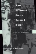 What Difference Does a Husband Make?, Volume 33: Women and Marital Status in Nazi and Postwar Germany