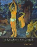 Symbolism of Paul Gauguin Erotica Exotica & the Great Dilemmas of Humanity