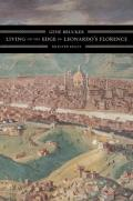 Living on the Edge in Leonardo's Florence: Selected Essays