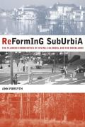 Reforming Suburbia The Planned Communities of Irvine Columbia & the Woodlands