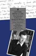 Letters from a Life: The Selected Letters of Benjamin Britten, Volume Three, 1946-1951